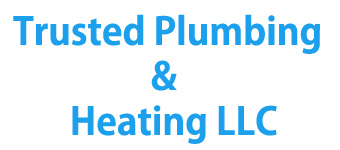 Trusted Plumbing & Heating LLC