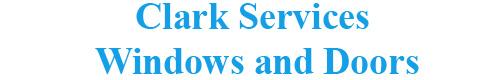 Clark Services Windows and Doors