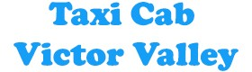 Taxi Cab Victor Valley, local taxi transportation Hesperia CA