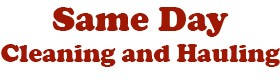 Same Day Cleaning & Hauling, junk removal service Lake Elsinore CA