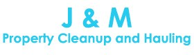 J & M Property Cleanup and Hauling | Junk Removal Redlands CA